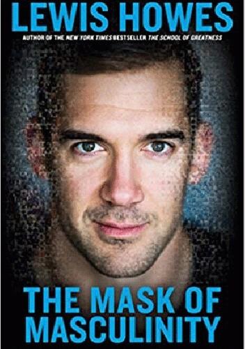 Okładka książki The Mask of Masculinity Lewis Howes