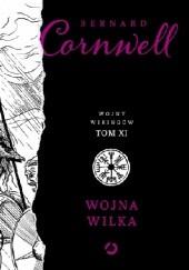 Okładka książki Wojna Wilka Bernard Cornwell