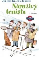 Okładka książki Náruživý tenista Jerome K. Jerome