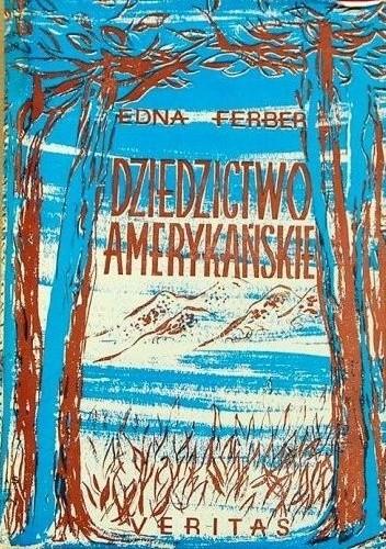 Okładka książki Dziedzictwo amerykańskie Edna Ferber