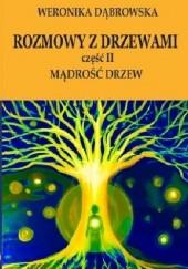 Okładka książki Rozmowy z drzewami cz. II Mądrość drzew Weronika Dąbrowska