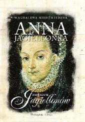 Okładka książki Anna Jagiellonka. Zmierzch Jagiellonów Magdalena Niedźwiedzka