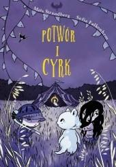 Okładka książki Potwór i cyrk Mats Strandberg,Sofia Falkenhem