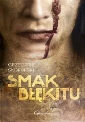 Okładka książki Smak błękitu Grzegorz Skorupski