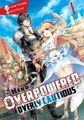 Okładka książki The Hero is Overpowered but Overly Cautious, Vol. 1 (light novel) Light Tuchihi