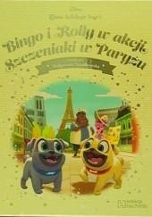 Okładka książki Bingo i Rolly w akcji. Szczeniaki w Paryżu Małgorzata Strzałkowska