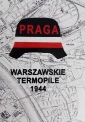 Okładka książki Praga. Warszawskie Termopile 1944