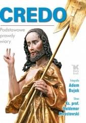 Okładka książki Credo. Podstawowe prawdy wiary Adam Bujak,Waldemar Chrostowski