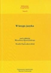 """Okładka książki W kręgu języka. Materiały konferencji """"Słowotwórstwo – słownictwo – polszczyzna kresowa"""" poświęconej pamięci Profesor Zofii Kurzowej. Kraków 16−17 maja 2008 r."""