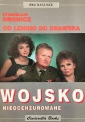Okładka książki Wojsko nieocenzurowane. Od Lenino do Drawska Stanisław Dronicz