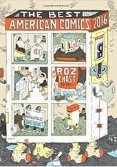 Okładka książki The Best American Comics 2016 Roz Chast,Bill Kartalopoulos