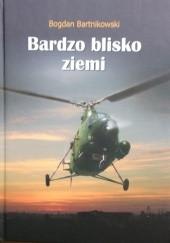 Okładka książki Bardzo blisko ziemi Bogdan Bartnikowski