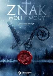 Okładka książki Znak woli i mocy Dariusz Balcerzyk