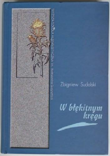 Okładka książki W błękitnym kręgu. Opowieść o Elizie z Branickich Krasińskiej i jej środowisku Zbigniew Sudolski