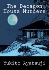 Okładka książki The Decagon House Murders Yukito Ayatsuji