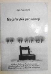 Okładka książki Metafizyka prowincji Jan Kamiński