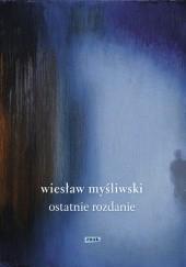 Okładka książki Ostatnie rozdanie Wiesław Myśliwski