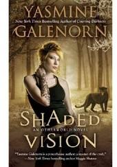 Okładka książki Shaded Vision Yasmine Galenorn