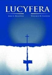 Okładka książki Lucyfera Jerzy Andrzej Masłowski,Wojciech Michał Cegielski