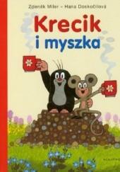 Okładka książki Krecik i myszka Hana Doskocilova,Zdeněk Miler