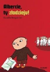 Okładka książki Albercie, ty złodzieju! Gunilla Bergström