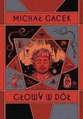 Okładka książki Głową w dół Michał Gacek