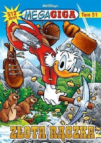 Okładka książki Złota rączka Walt Disney,Redakcja magazynu Kaczor Donald