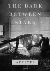 Okładka książki The Dark Between Stars Atticus