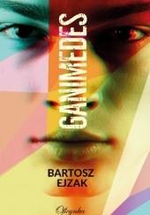 Okładka książki Ganimedes Bartosz Ejzak