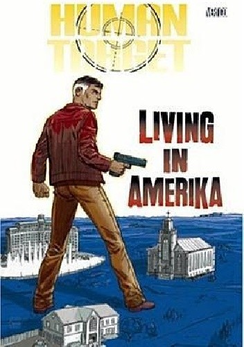 Okładka książki Human Target- Living In Amerika Cliff Chiang,Peter Milligan