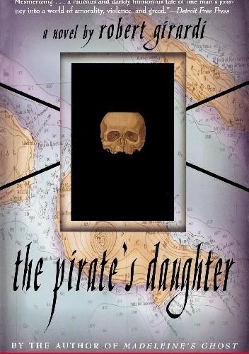 Okładka książki The Pirate's Daughter Robert Girardi