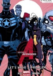 Okładka książki Secret Avengers Volume 1: Lets Have a Problem Michael Walsh, Ales Kot