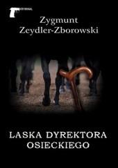 Okładka książki Laska dyrektora Osieckiego Zygmunt Zeydler-Zborowski