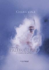 Okładka książki Przebudzenie. Córka Wiatru Cherie Dale