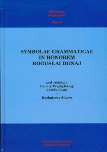 Okładka książki Symbolae Grammaticae in honorem Boguslai Dunaj Józef Kąś,Renata Przybylska,Kazimierz Sikora