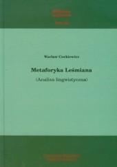 Okładka książki Metaforyka Leśmiana (Analiza lingwistyczna)