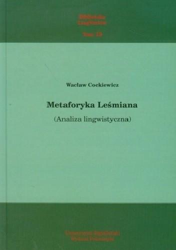 Okładka książki Metaforyka Leśmiana (Analiza lingwistyczna) Wacław Cockiewicz