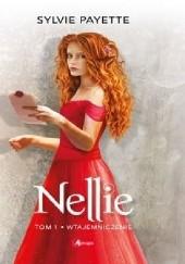 Okładka książki Nellie. Wtajemniczenie Sylvie Payette