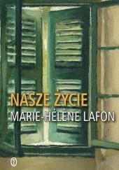 Okładka książki Nasze życie Marie-Hélène Lafon