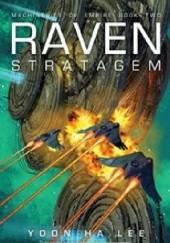Okładka książki Raven Stratagem Yoon Ha Lee