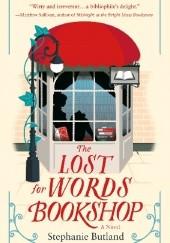 Okładka książki The Lost for Words Bookshop Stephanie Butland