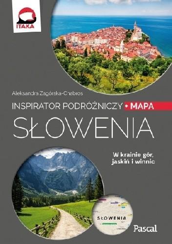 Okładka książki Słowenia. W krainie jezior i jaskiń Aleksandra Zagórska-Chabros