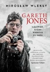 Okładka książki Gareth Jones. Człowiek, który wiedział za dużo Mirosław Wlekły