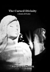 Okładka książki The Cursed Divinity Katarzyna Neczek