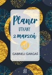 Okładka książki Planer utkany z marzeń Gabriela Gargaś