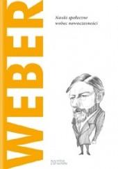 Okładka książki Weber. Nauki społeczne wobec nowoczesności Erica Grossi