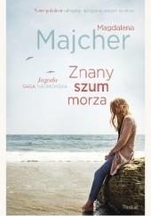 Okładka książki Znany szum morza Magdalena Majcher