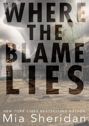 Okładka książki Where the Blame Lies Mia Sheridan