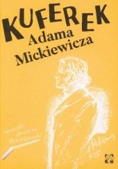 Okładka książki Kuferek Adama Mickiewicza Jarosław Mikołajewski