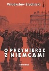 Okładka książki O PRZYMIERZE Z NIEMCAMI. Wybór pism 1923 - 1939 Władysław Studnicki